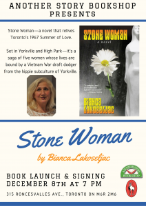 STONE WOMAN book launch, Dec. 8 at 7pm. Another Story Bookstore, 315 Roncesvalles, Toronto.